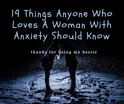 19 Things Anyone Who Loves A Woman With Anxiety Should Know