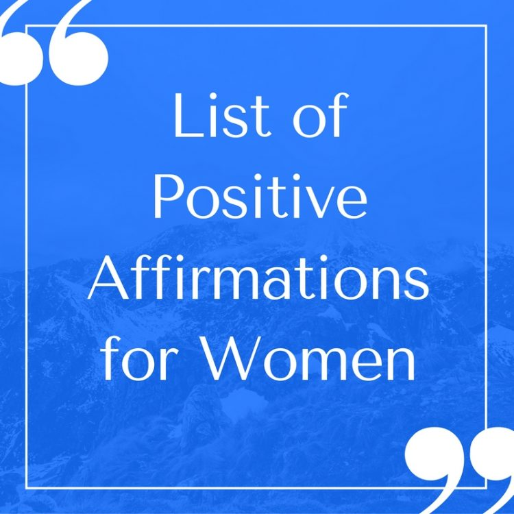List of Positive Affirmations for Women