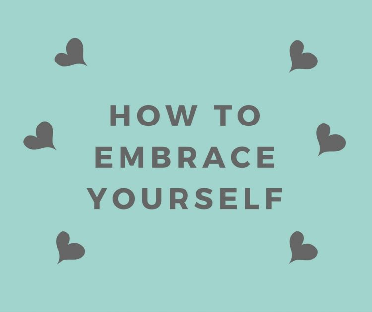 How to Embrace Yourself