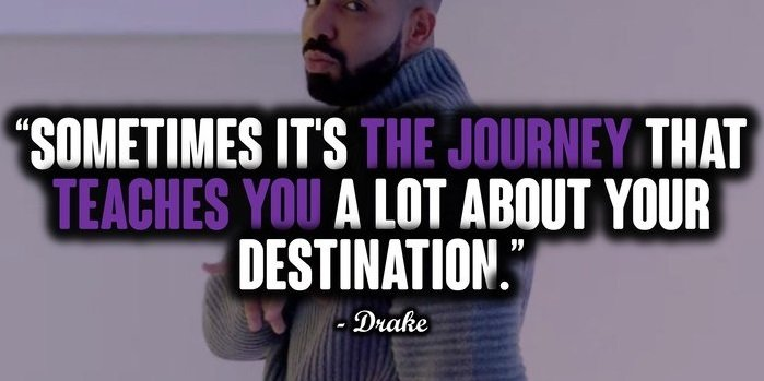 57 Selected Drake Quotes: It's Here The Unique Collection