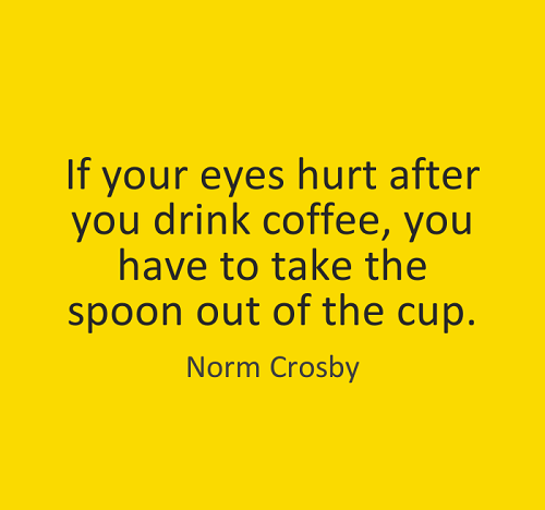 funny good morning quotes norm crosby