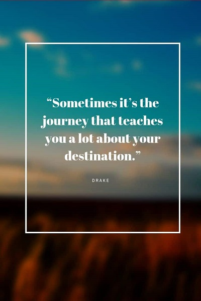 inspirational drake quotes about life and journey