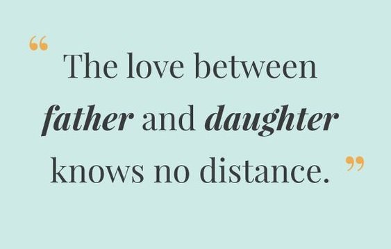 100+ Extremely Wonderful Father Daughter Quotes: Just ...