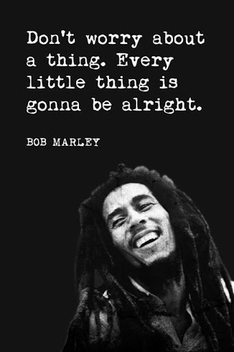 bob marley quotes dont worry