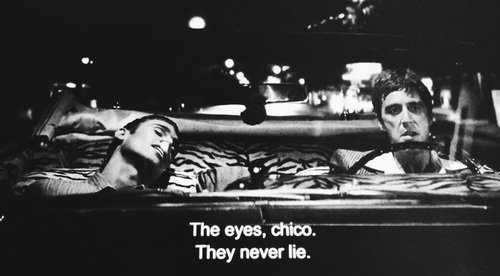 scarface quotes the eyes chico