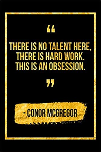 conor mcgregor quotes there is no talent