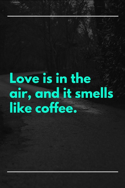 most inspirational coffee quotes