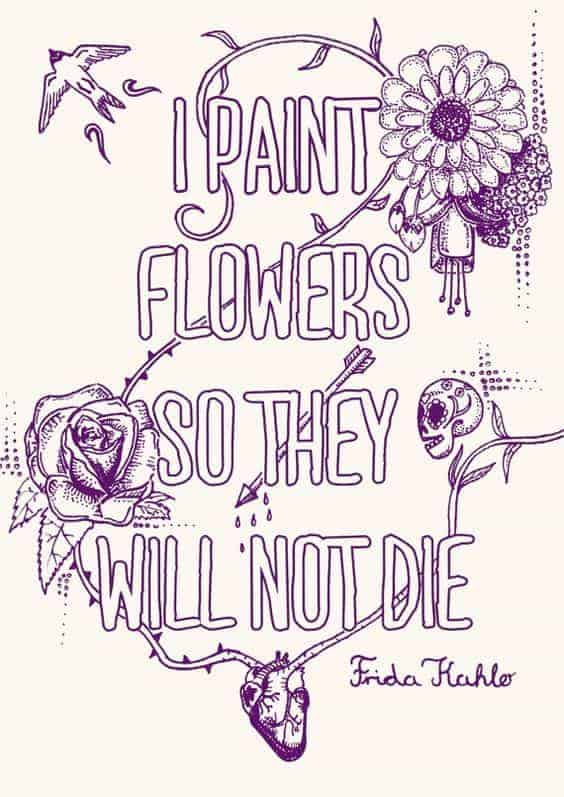 frida kahlo quotes i paint flowers