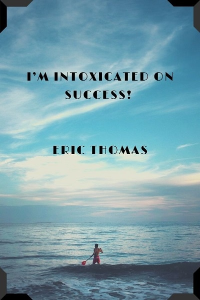 most amazing quotes from Eric Thomas