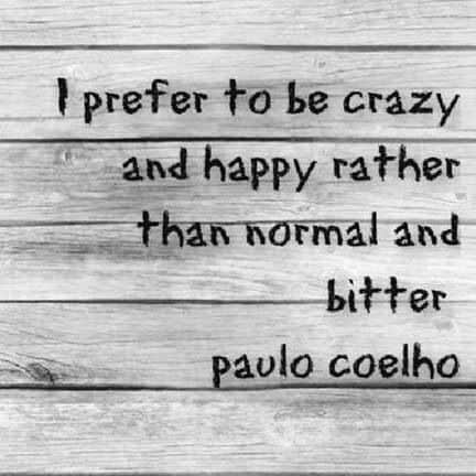 crazy quotes for life