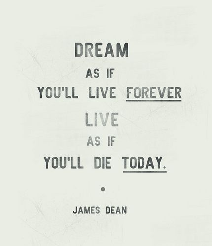 james dean quote dream as if