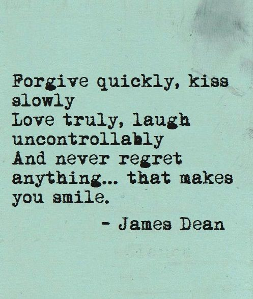 james dean quotes forgive quickly