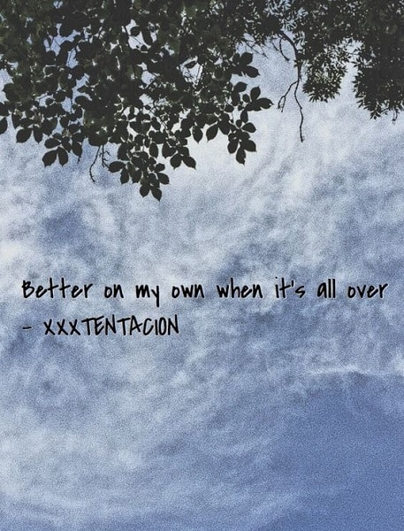 quotes by xxxtentacion