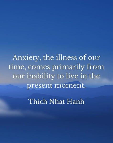 thich nhat hanh quotes on anxiety