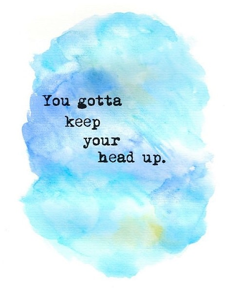 top keep your head up sayings