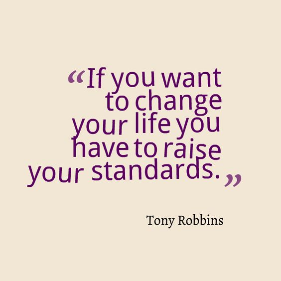 tony robbins raise your standards quotes