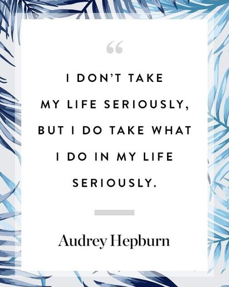 audrey hepburn quotes about life