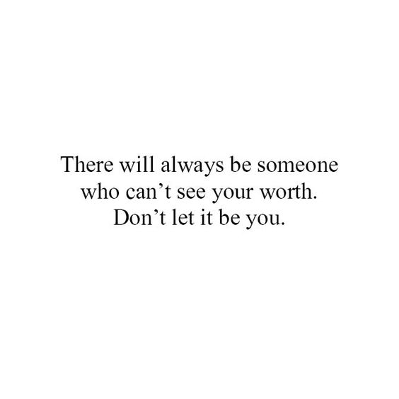 know your own worth quotes