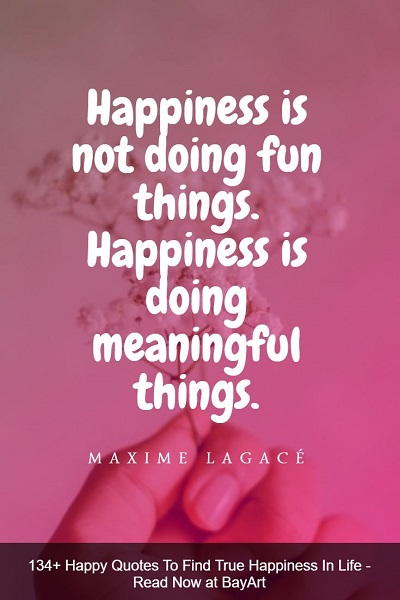 quotes about the meaning of true happiness