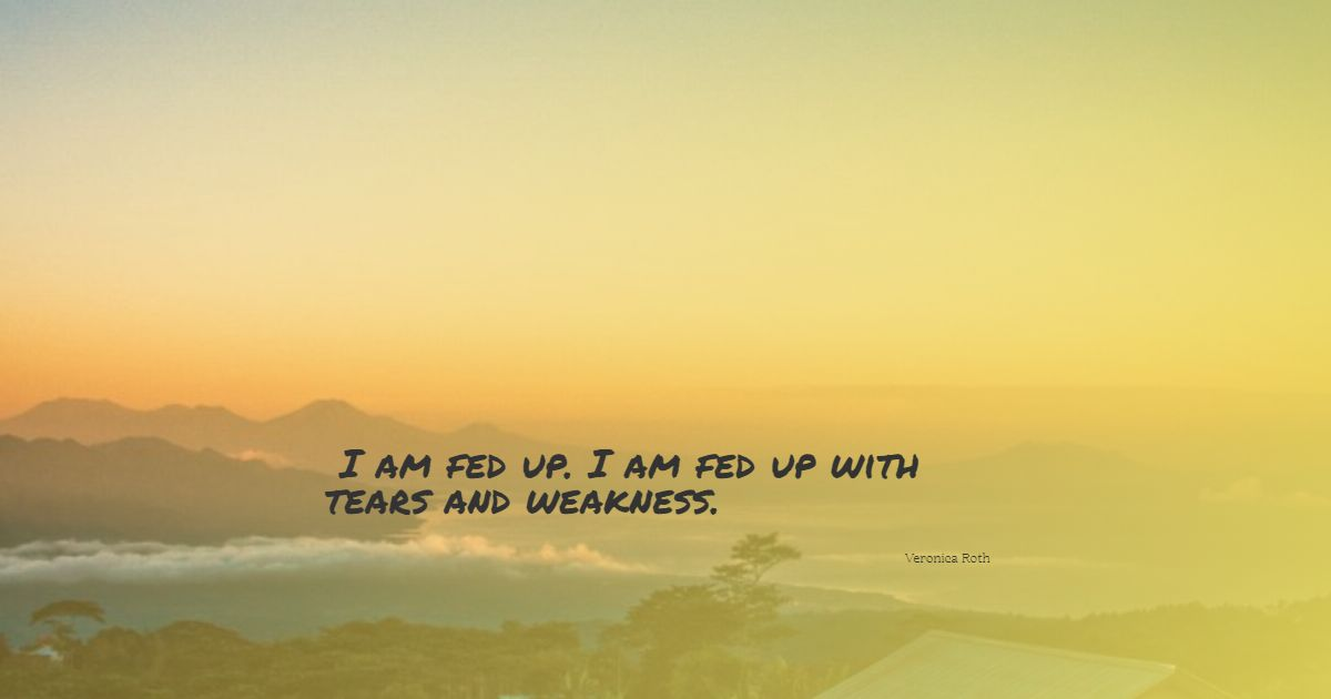I with am up why life fed Fed Up