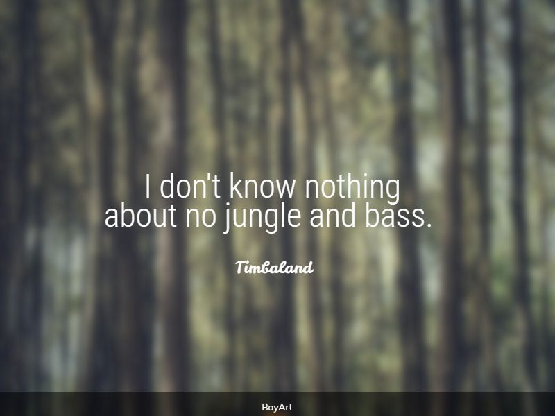 encouraging jungle quotes