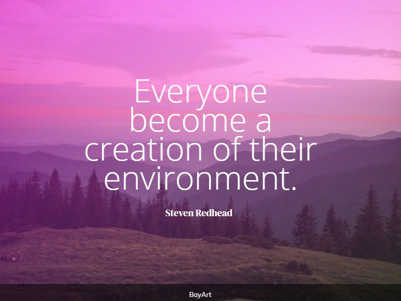 greatest environment quotes