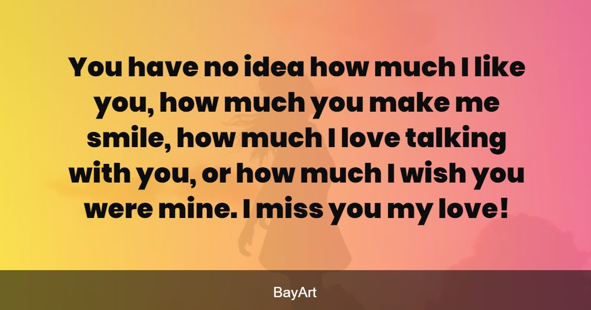Text message you love missing 33 Quotes