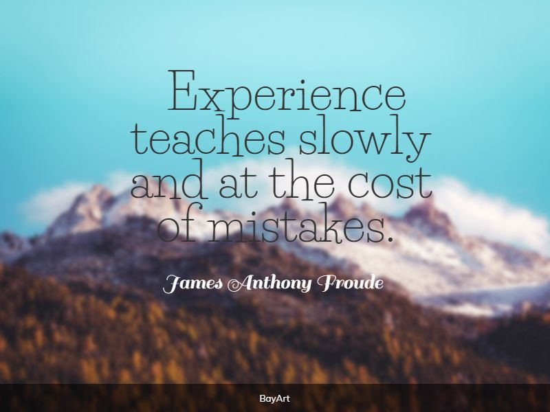 greatest experience quotes