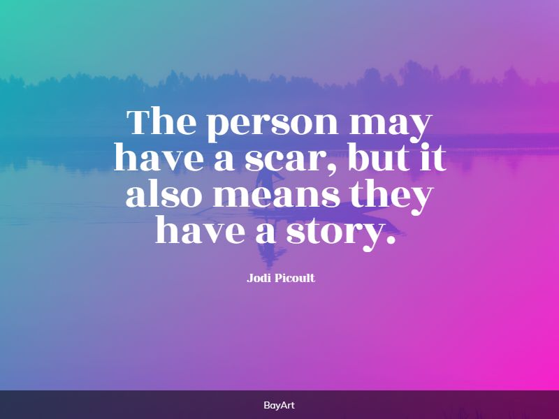 inspiring scars quotes