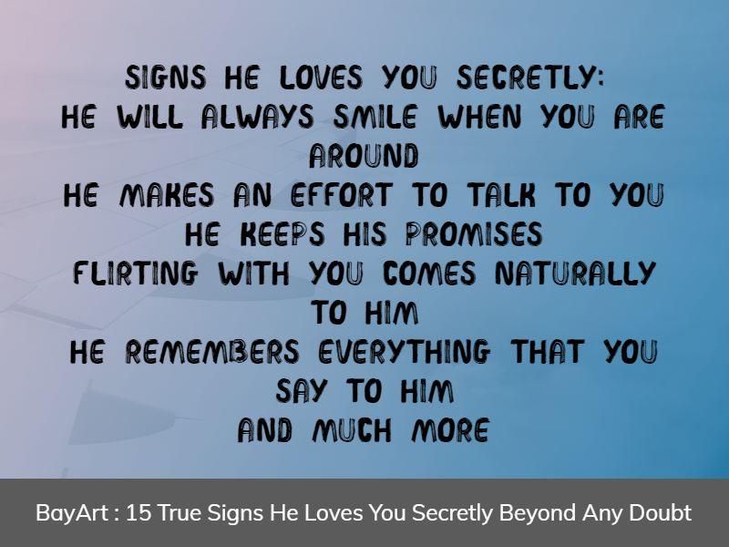 Signs He Loves You Secretly