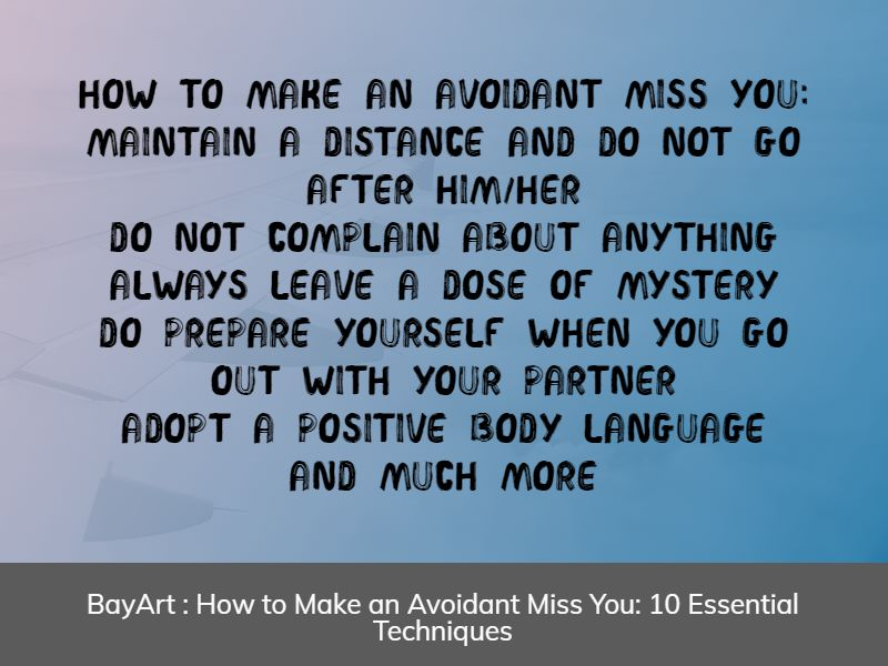 how to make an avoidant miss you
