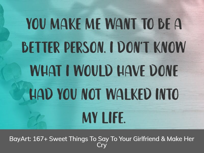 sweet things to say to your girlfriend to make her cry