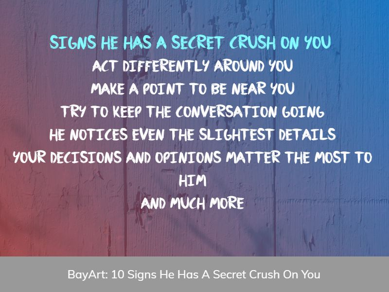 signs he has a secret crush on you