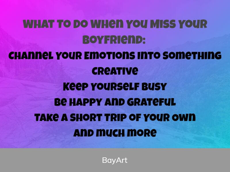 What To Do When You Miss Your Boyfriend